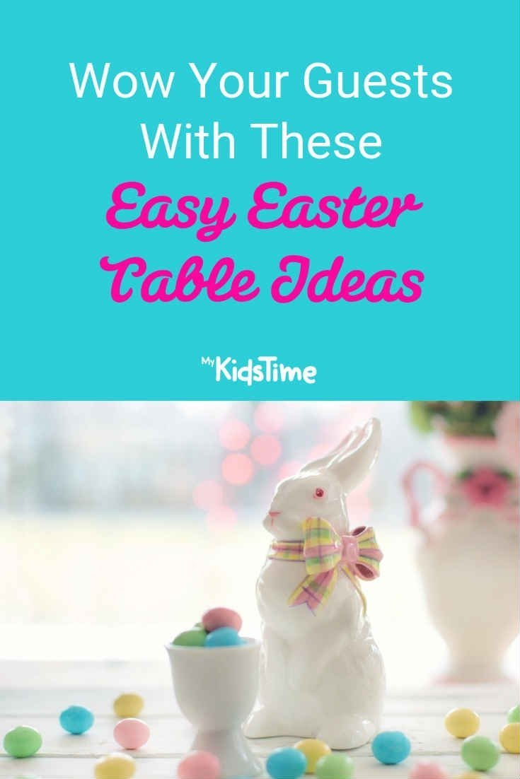Wow your guests with these easy Easter table ideas - Mykidstime