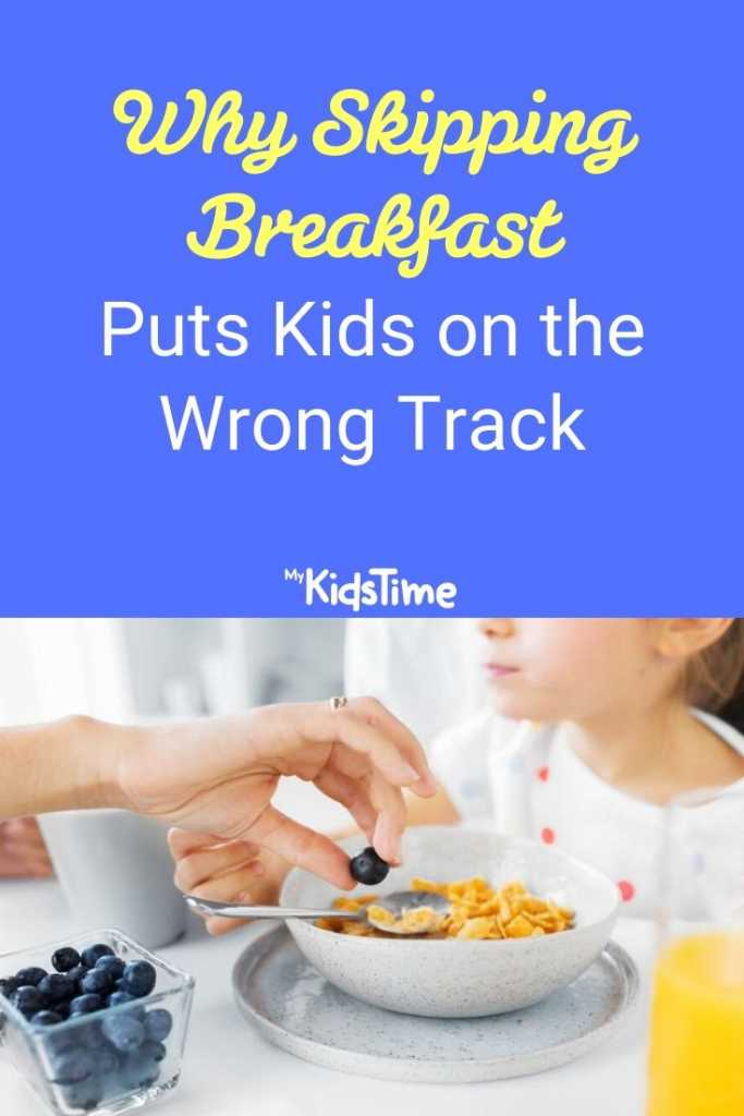 why skipping breakfast puts kids on the wrong track pinterest