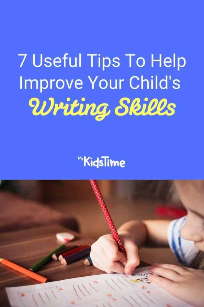 7 Useful Tips To Help Improve Your Child's Writing Skills