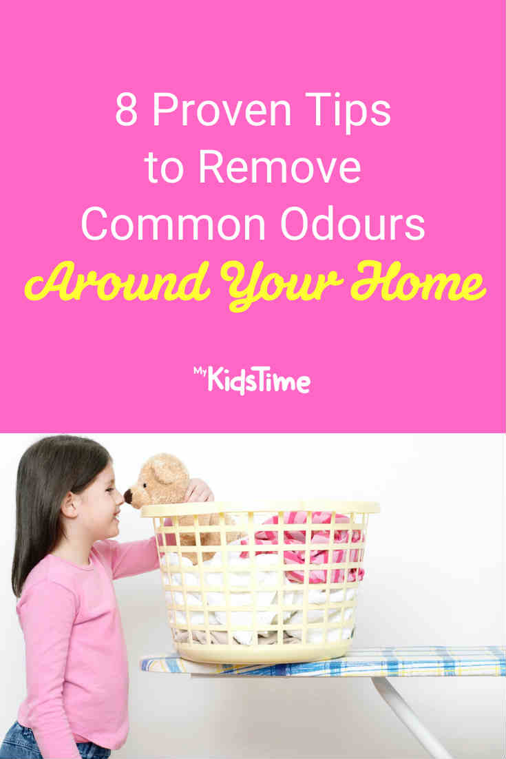 8 Proven Tips to Remove Common Odours Around Your Home - Mykidstime