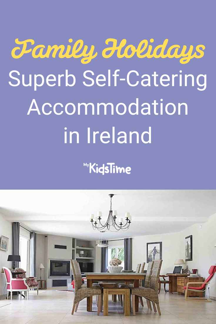 Superb Self Catering Accommodation in Ireland Perfect for Family Holidays - Mykidstime