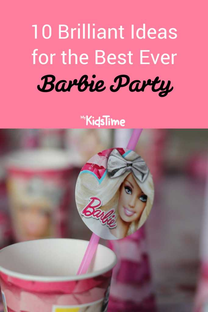 10 Brilliant Ideas for the Best Ever Barbie Party