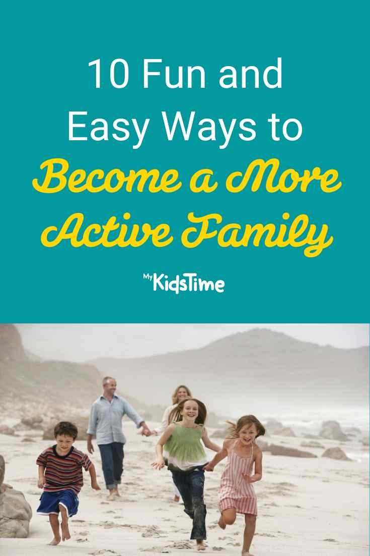 10 Easy Ways to Become a More Active Family - Mykidstime
