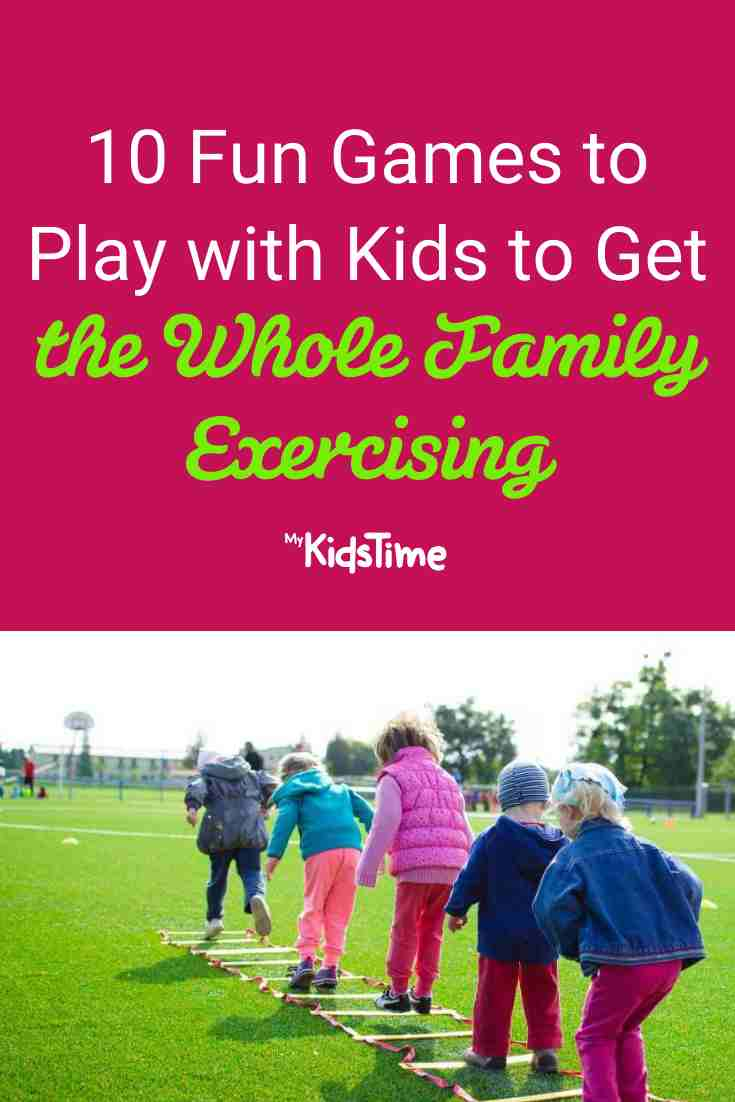 10 Fun Games to Play With Kids That Will Get The Family Exercising - Mykidstime