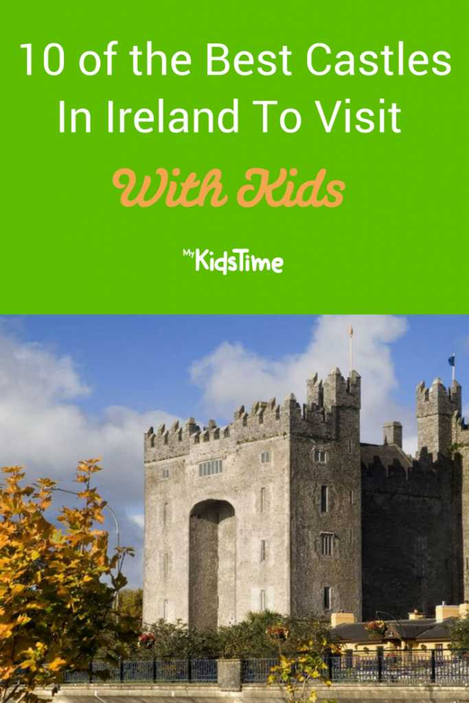 10 of the Best Castles In Ireland To Visit With Kids