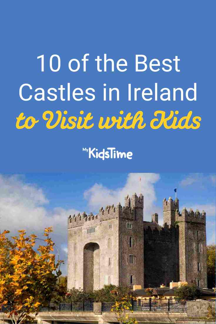 10 of the Best Castles in Ireland to Visit with Kids - Mykidstime