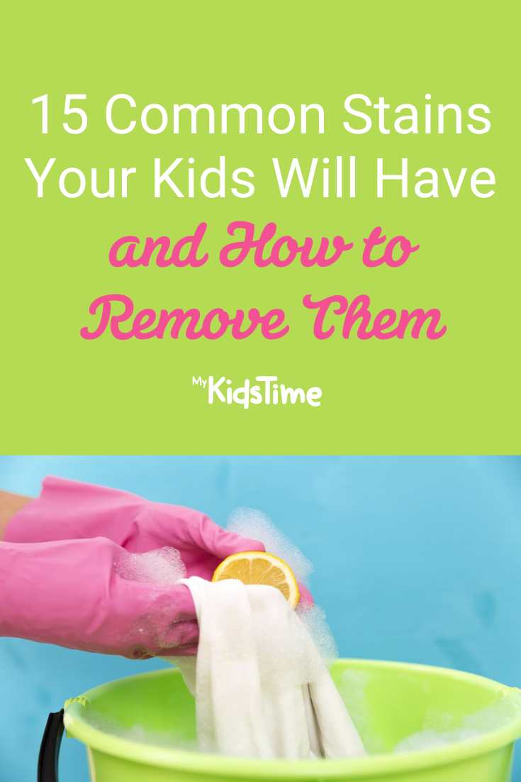 15 Common Stains Your Kids Will Have and How to Remove Them - Mykidstime