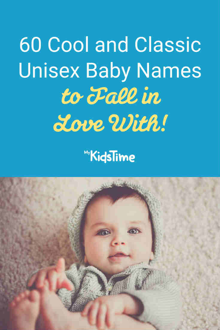 60 Cool and Classic Unisex Baby Names to Fall in Love With - Mykidstime