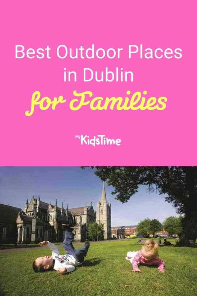 Best Outdoor Places in Dublin for Families
