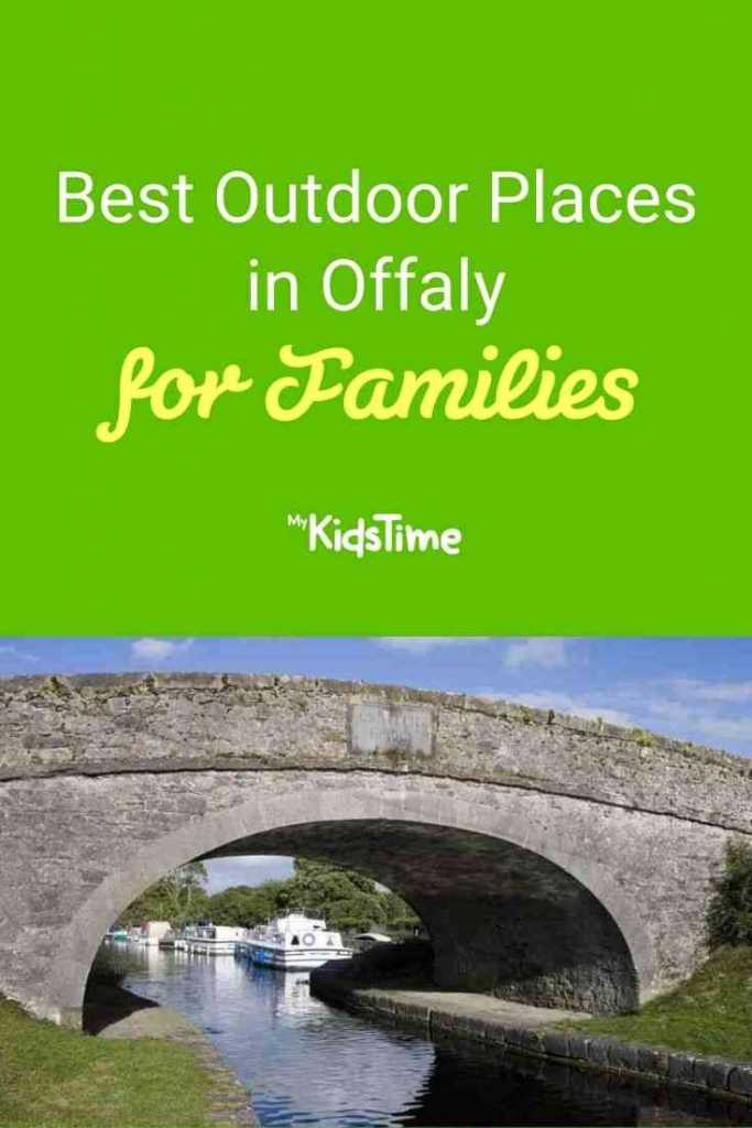 Best Outdoor Places in Offaly For Families
