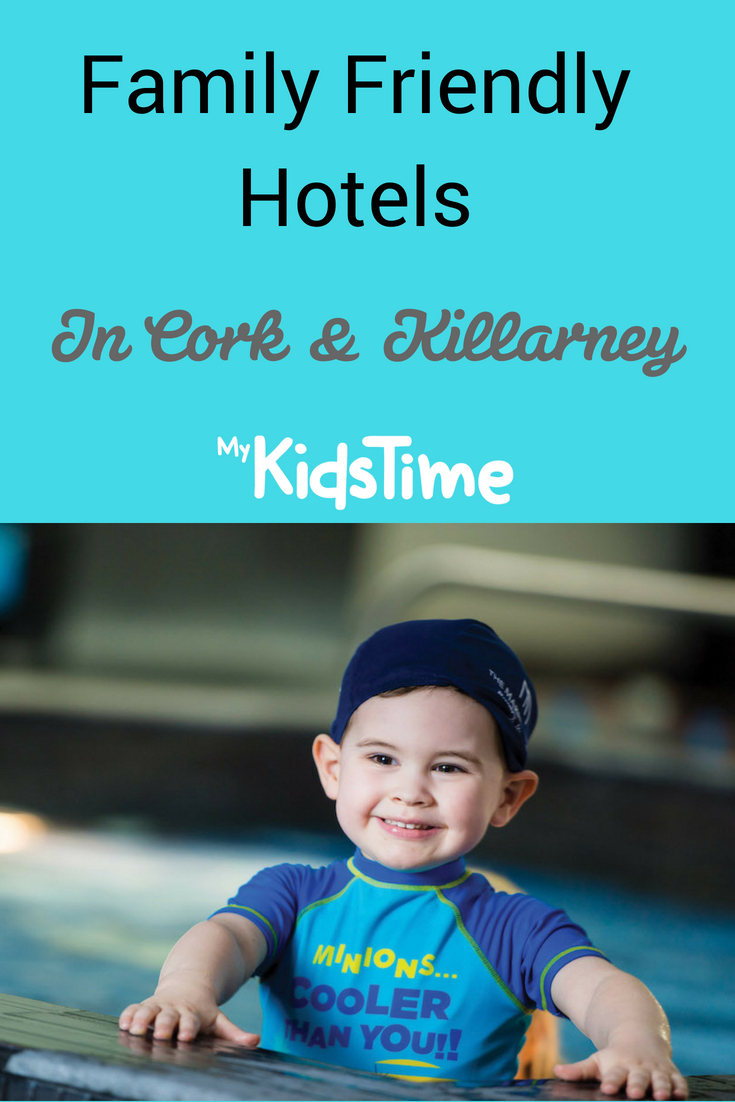 Family Friendly Hotels in Cork and Killarney
