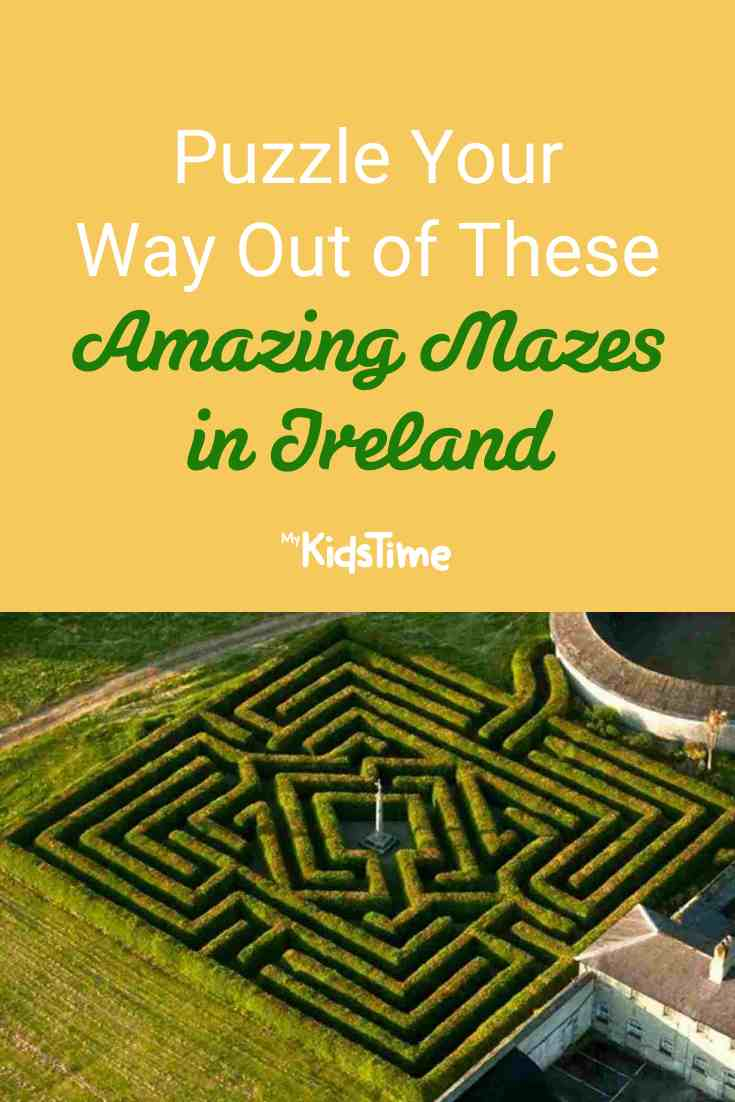 Puzzle Your Way Out of These Amazing Mazes in Ireland - Mykidstime