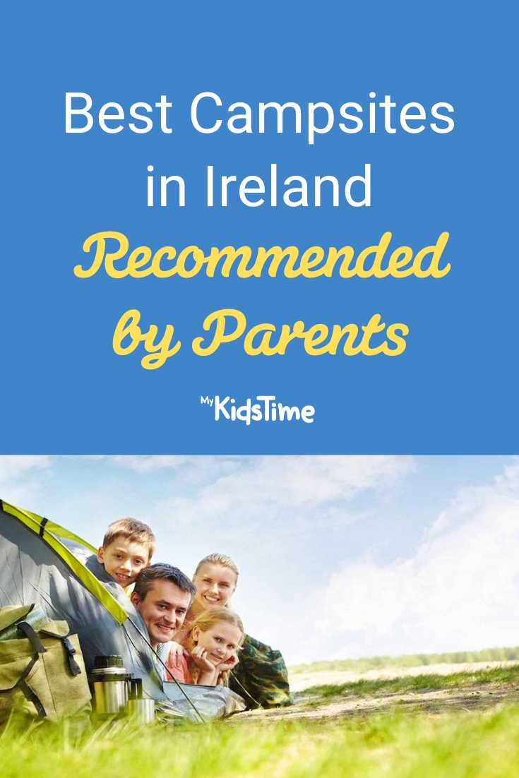 The Best Campsites in Ireland All Recommended by Parents - Mykidstime