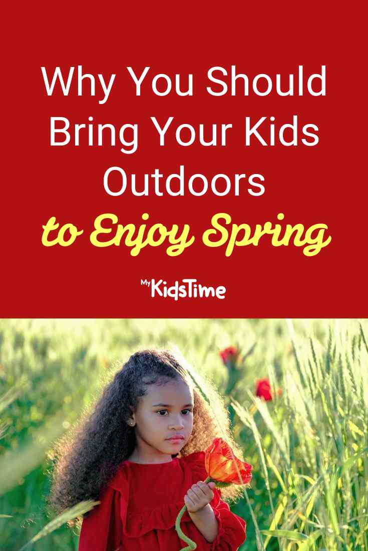 Why You Should Bring Your Kids Outdoors to Enjoy Spring - Mykidstime