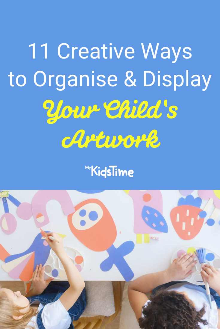 11 Creative Ways to Organise and Display Your Child's Artwork - Mykidstime