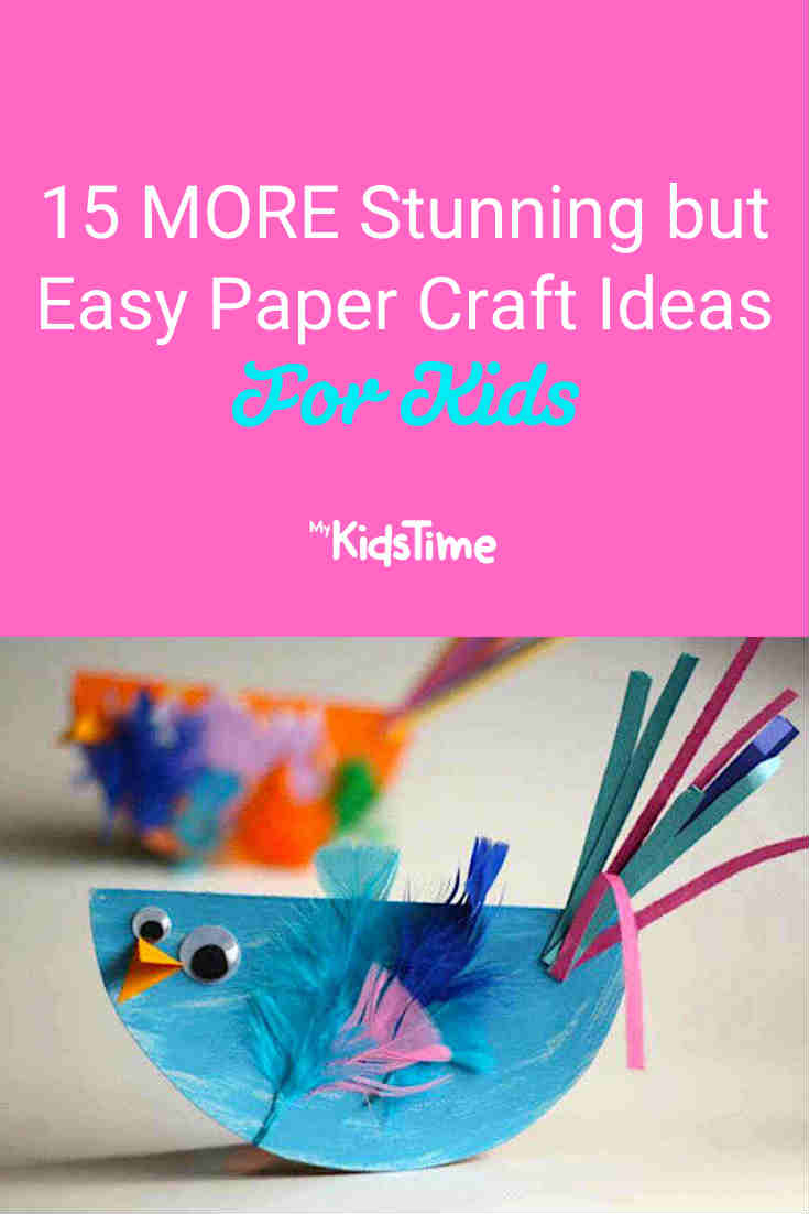 15 MORE Stunning But Easy Paper Craft Ideas for Kids