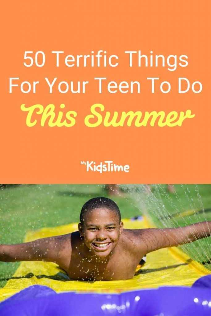 50 Terrific Things For Your Teen To Do This Summer