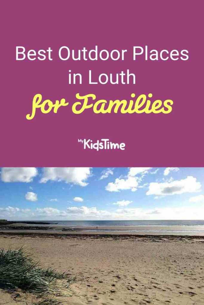 Best Outdoor Places in Louth for Families Pinterest