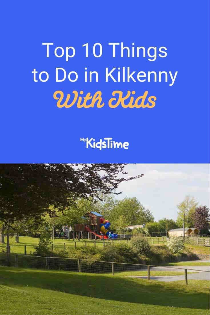 Top 10 things to do in Kilkenny with kids - Mykidstime
