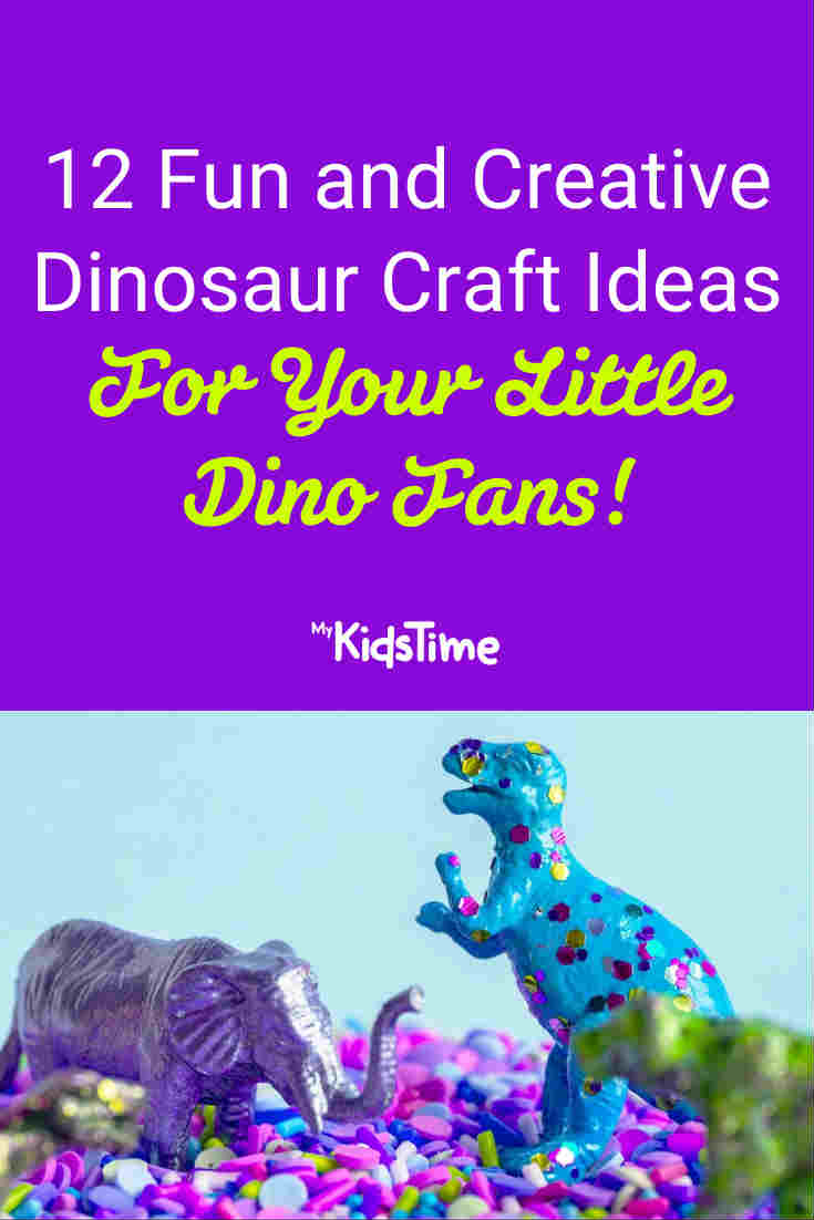 12 Fun and Creative Dinosaur Craft Ideas For Your Little Dino Fans - Mykidstime