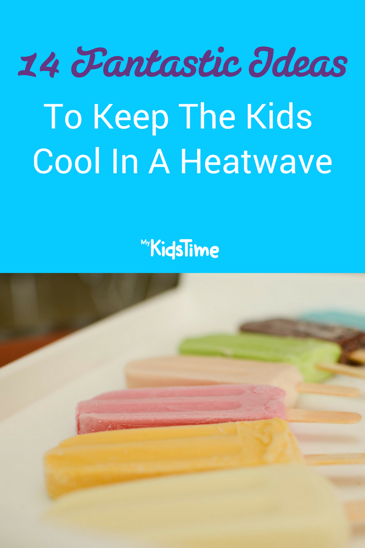 14 Fantastic Ideas to Keep The Kids Cool