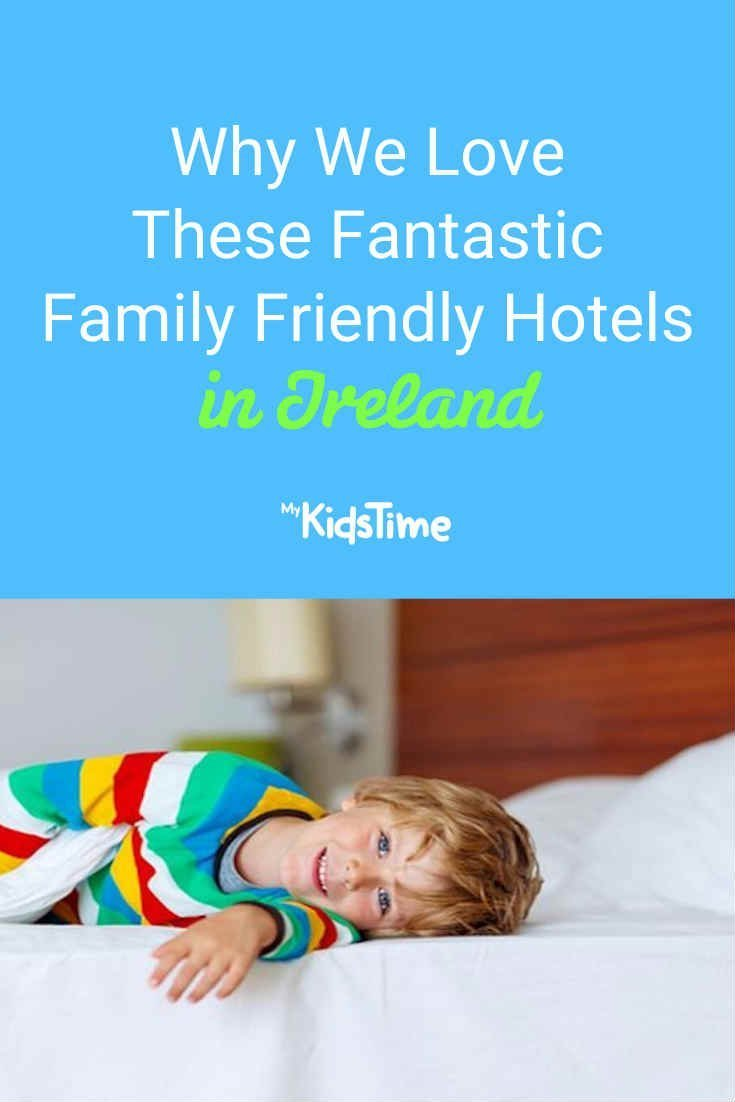 Why We Love These Family Friendly Hotels in Ireland - Mykidstime