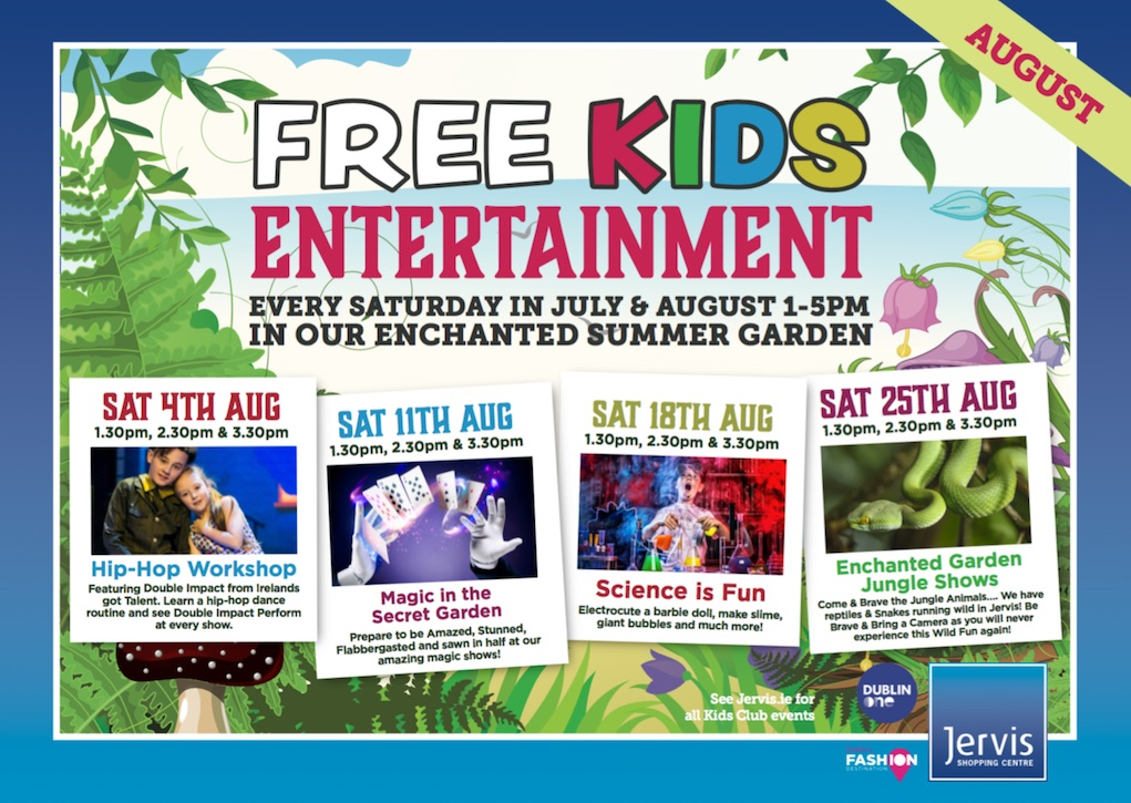 Jervis Street Centre August 2018 Free Entertainment for Families