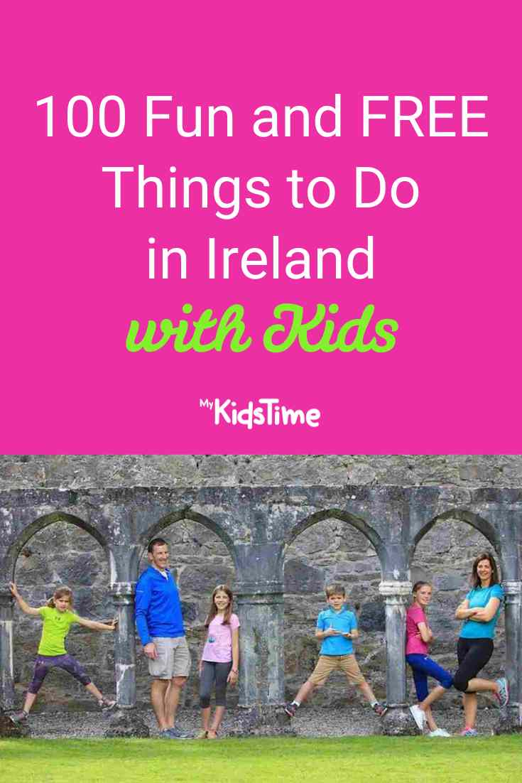 100 Fun and FREE Things to Do in Ireland with Kids - Mykidstime