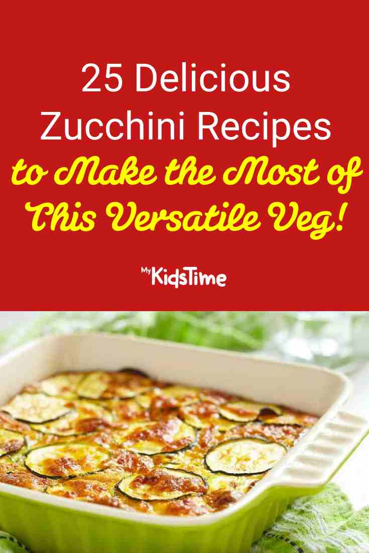 25 Delicious Zucchini Recipes to Make the Most of This Versatile Veggie! - Mykidstime