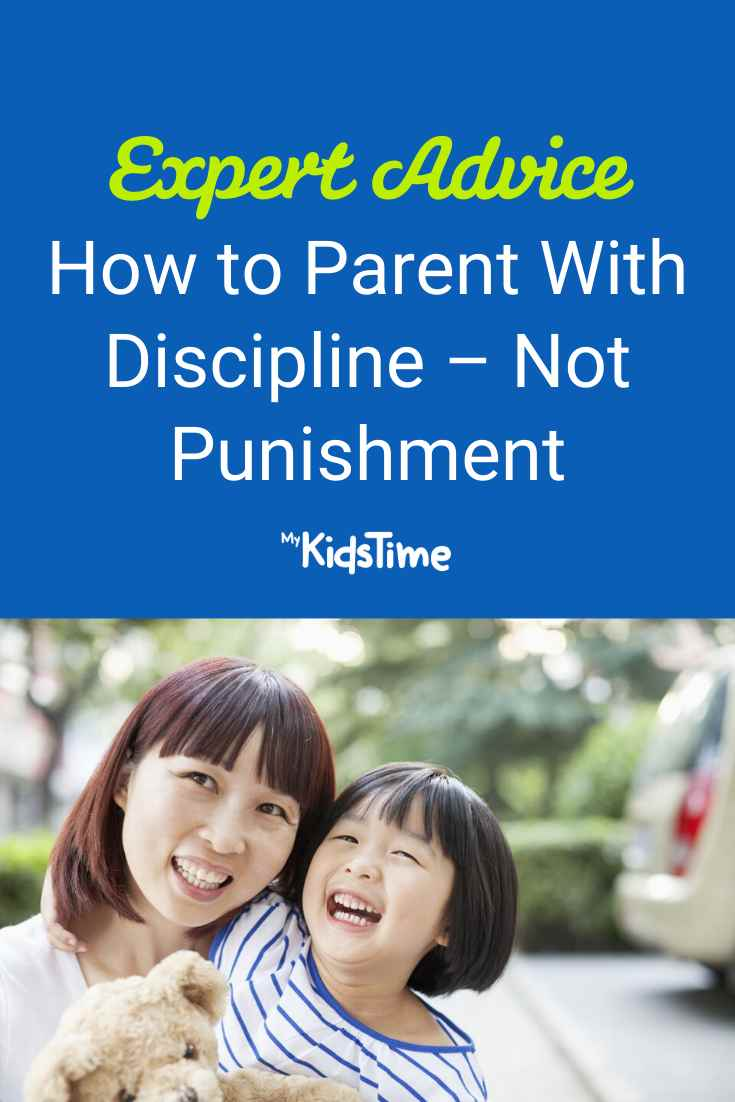 How to Parent With Discipline Not Punishment - Mykidstime
