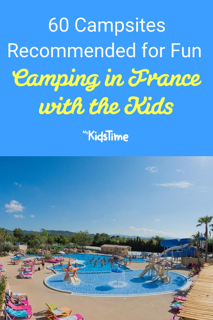 60 Campsites Recommended for Fun Camping in France with the Kids