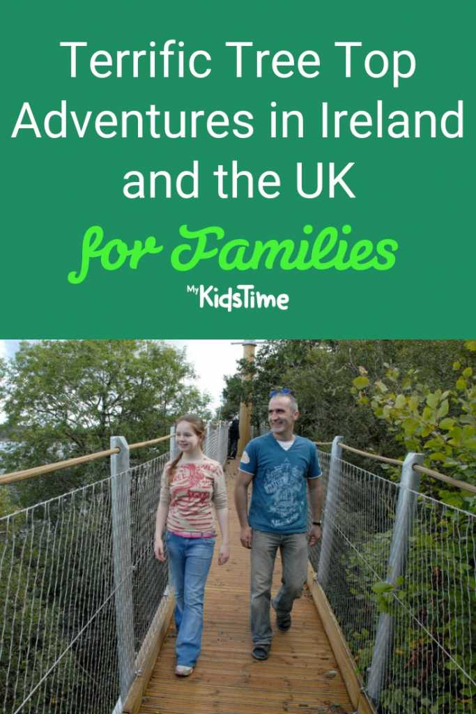 Terrific Tree Top Adventures in Ireland and the UK for Families