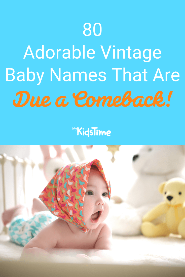 80 Adorable Vintage Baby Names That Are Due A Comeback