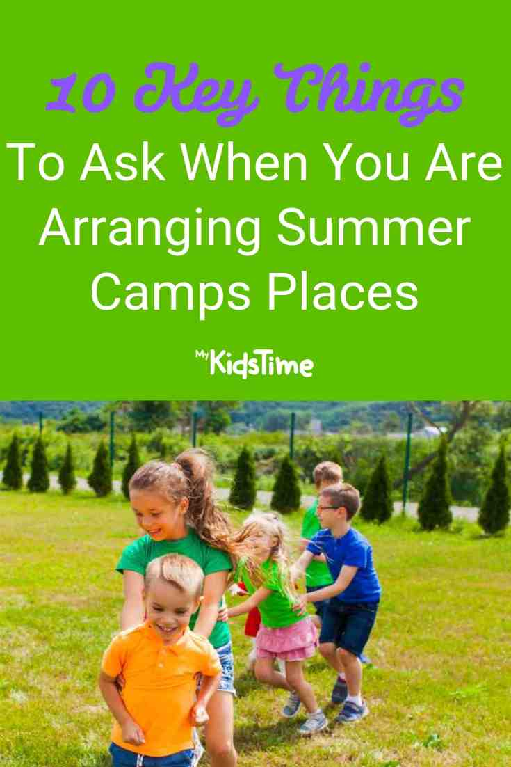 10 Key Things to Ask When You Are Arranging Summer Camps Places