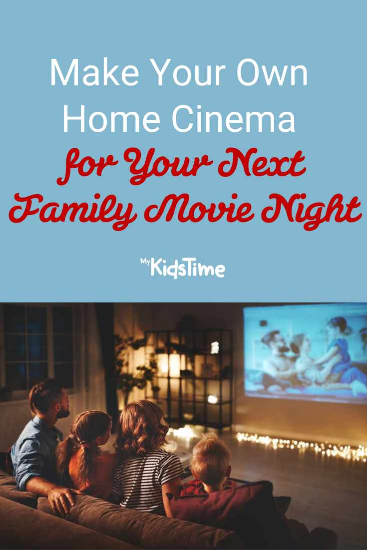 Make Your Own Home Cinema For Family Movie Night - Mykidstime
