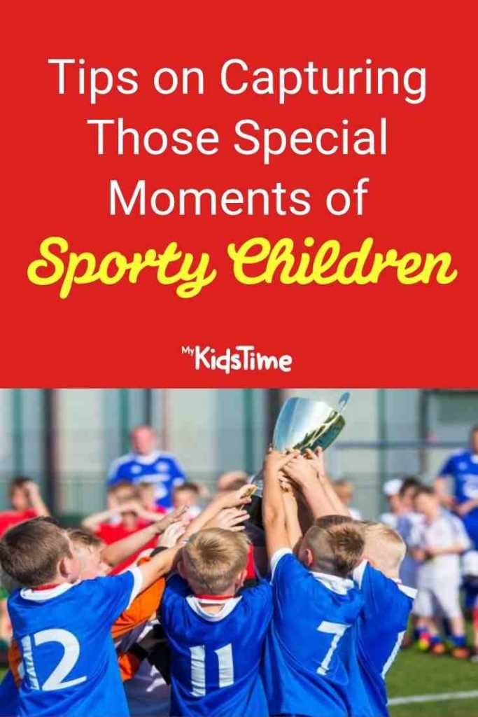 Tips on Capturing Those Special Moments of Sporty Children