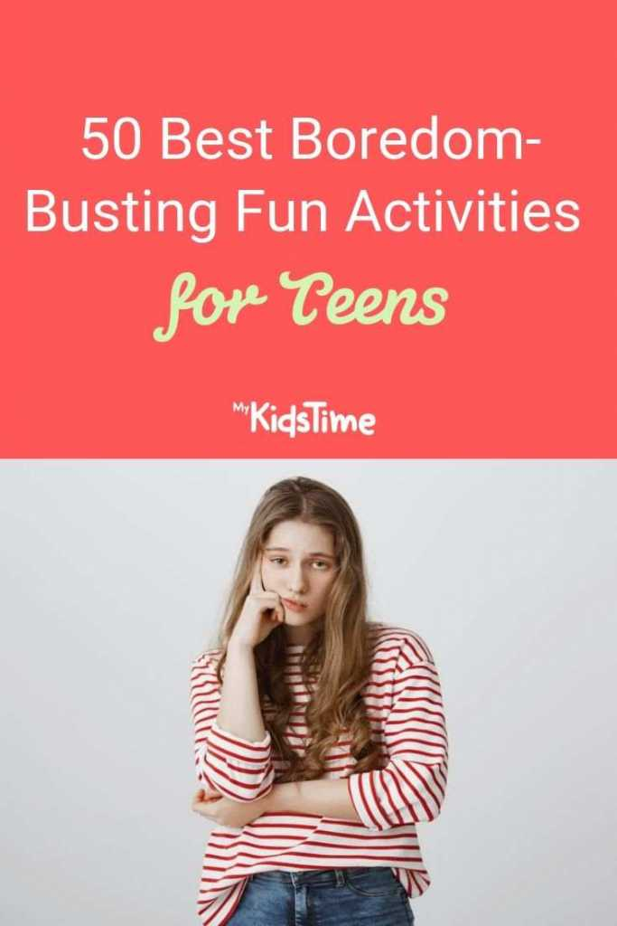 50 best Boredom Busting Activities for Teens