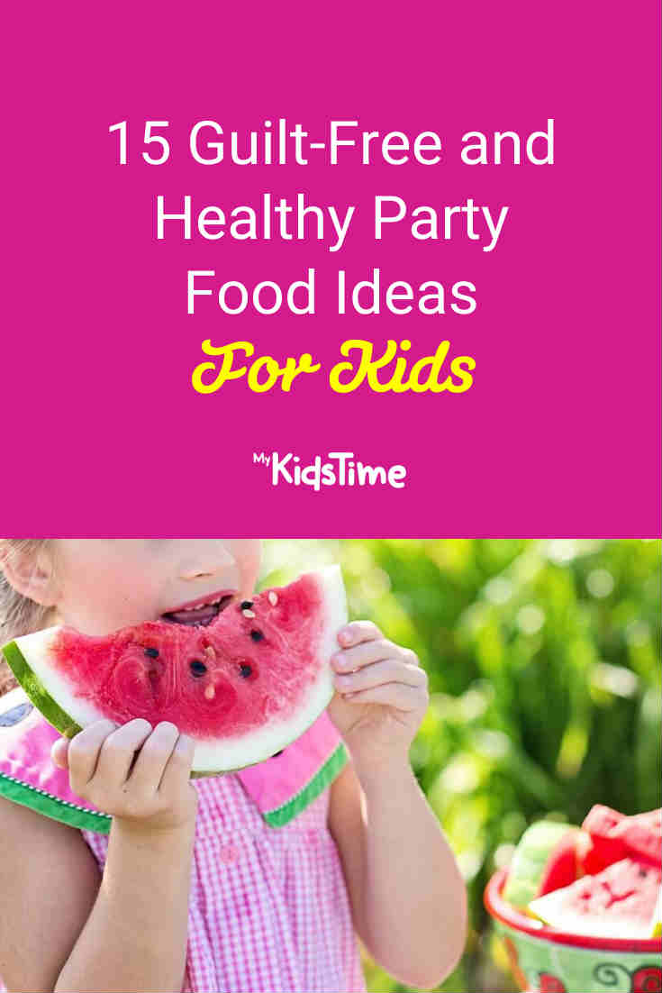 15 Guilt-Free and Healthy Party Food Ideas for Kids - Mykidstime