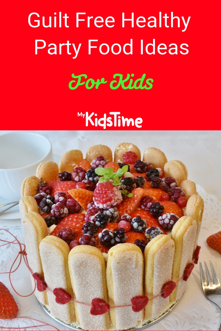 Guilt Free Healthy Party food ideas for kids header