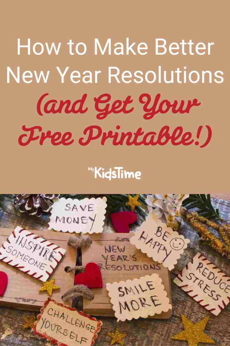 How to Make Better New Year Resolutions and a Free Printable - Mykidstime