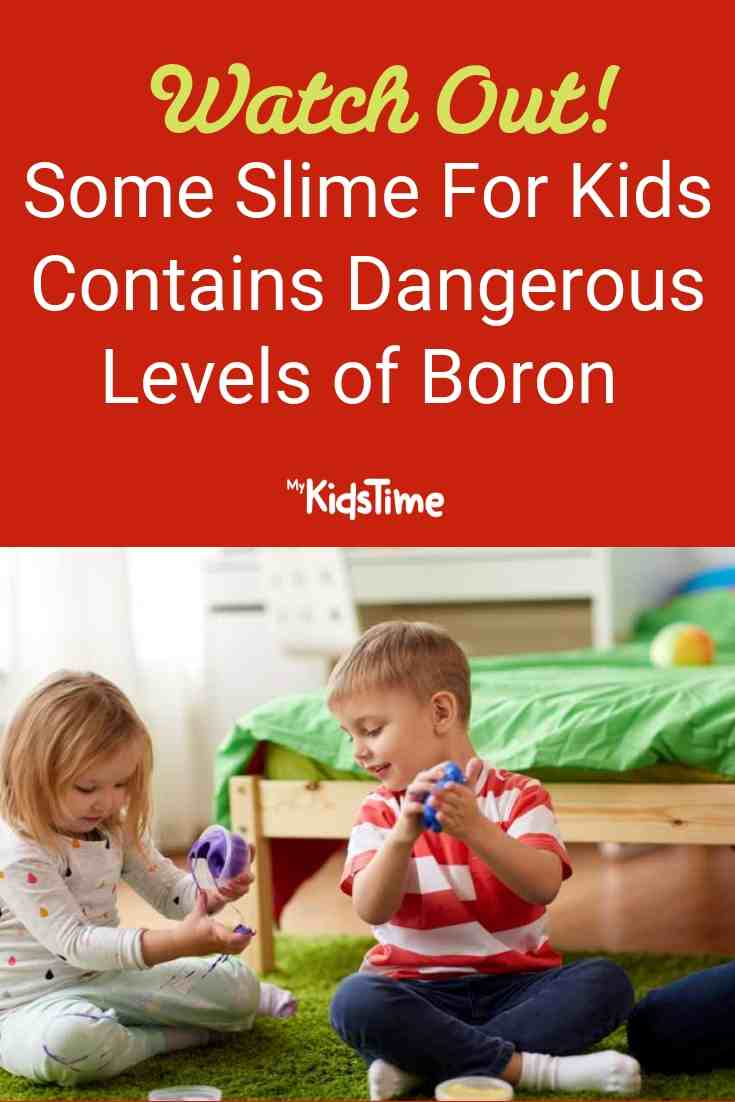 Watch Out! Some Slime For Kids Contains Dangerous Levels of Boron