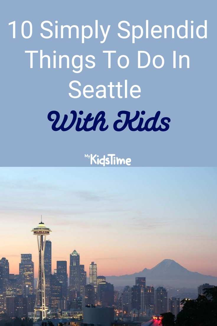 10 Simply Splendid Things To Do In Seattle With Kids