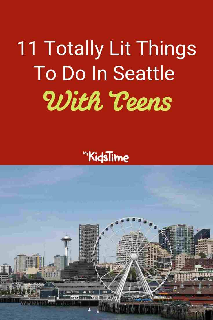 11 Totally Lit Things To Do in Seattle With Teens
