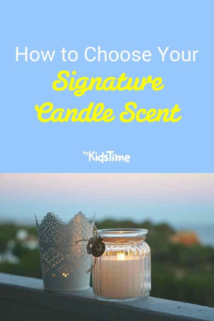 Mykidstime Choosing your signature candle scent