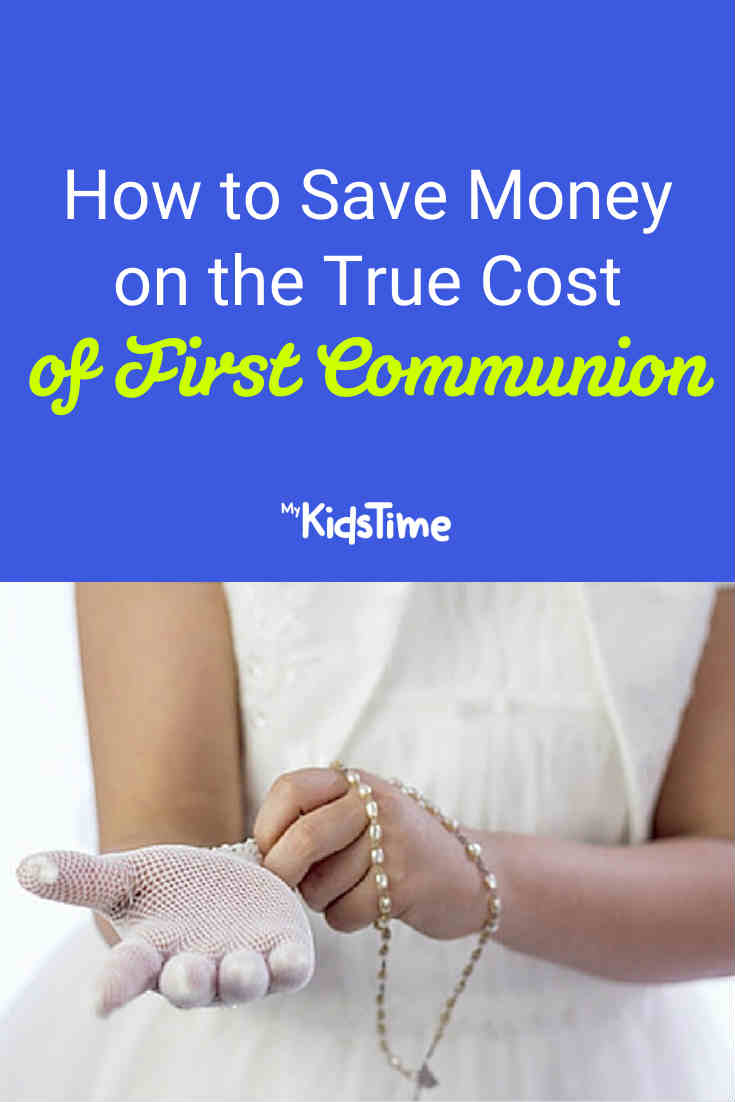 How to Save Money on the True Cost of First Communion - Mykidstime