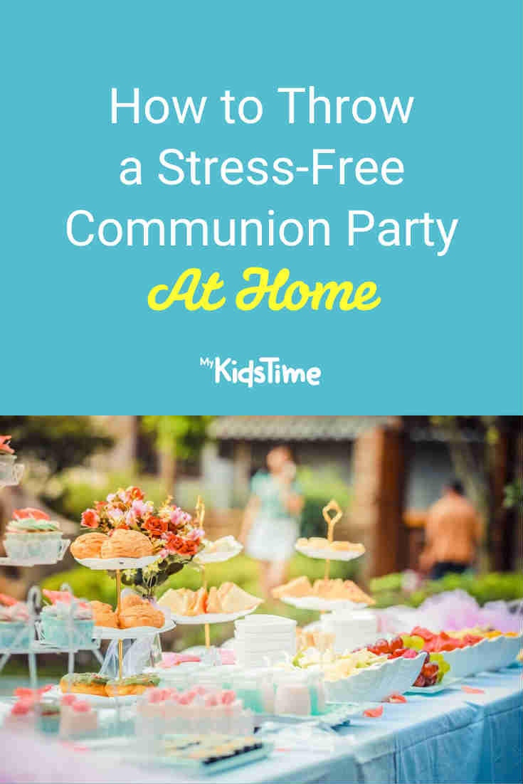 How to Throw A Stress-Free Communion Party At Home - Mykidstime