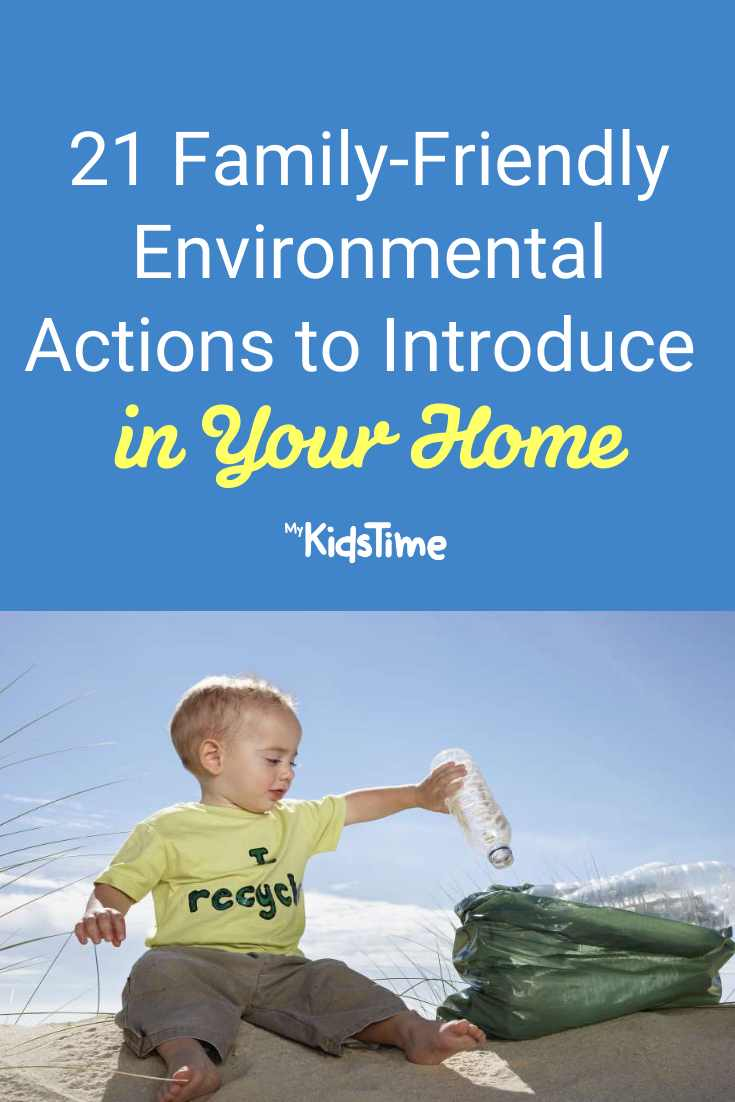 21 Family-Friendly Environmental Actions to Introduce in Your Home - Mykidstime