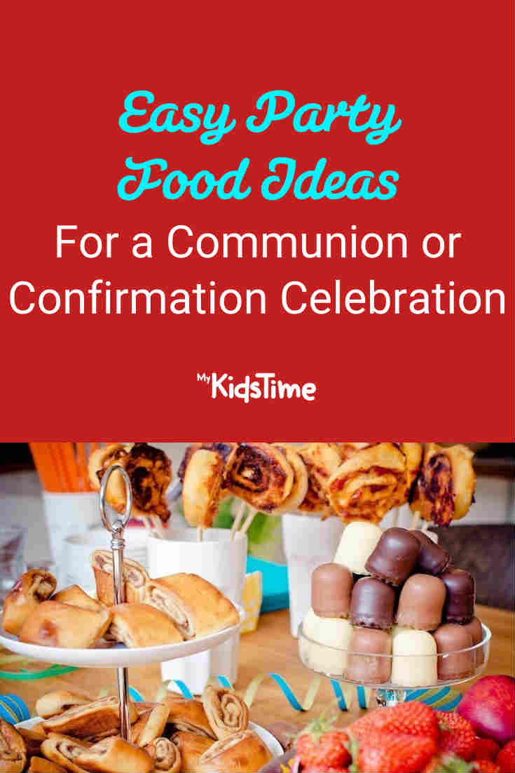 Easy Party Food Ideas for Communion & Confirmation Celebrations at Home - Mykidstime