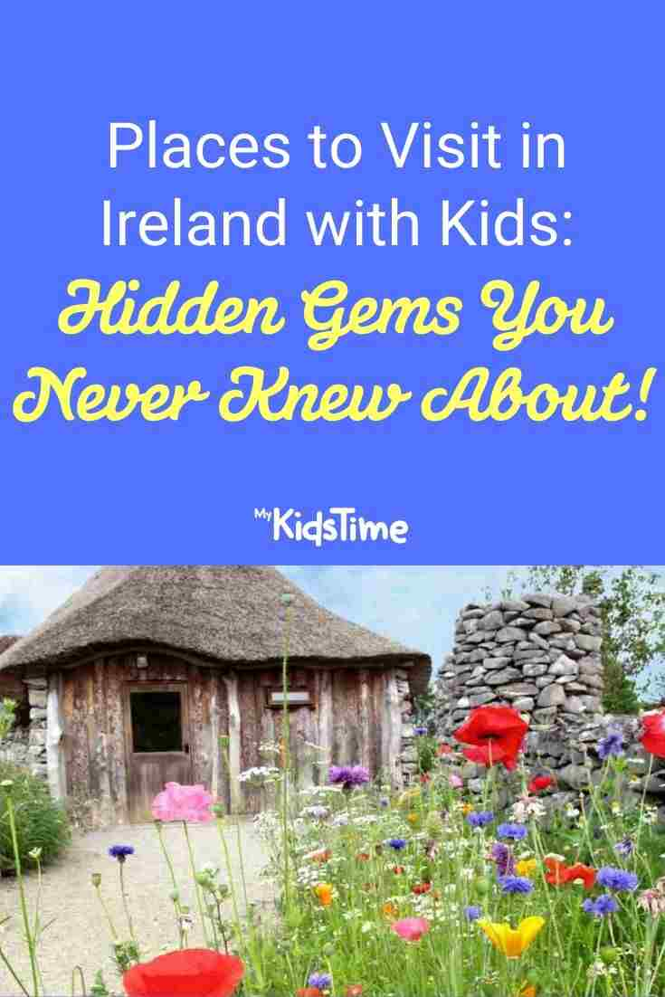 Places to Visit in Ireland with Kids Hidden Gems You Never Knew About!