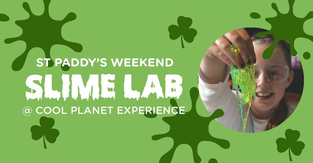 ST PADDYS SLIME Cool Planet Experience St Patricks Day events
